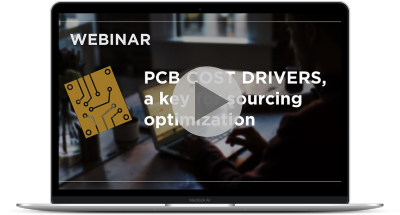 Webinar : PCB cost drivers a key for sourcing optimization